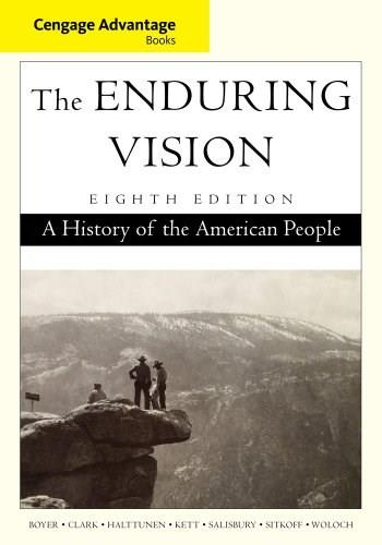 Advantage Books: The Enduring Vision: A History of the American People, by Boyer, 8th Edition 9781285193380