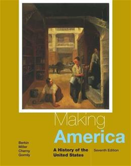 Making America: A History of the United States 7 9781285194790