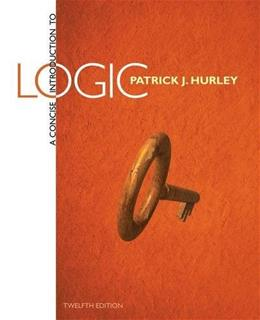 Concise Introduction to Logic, by Hurley, 12th Edition 9781285196541