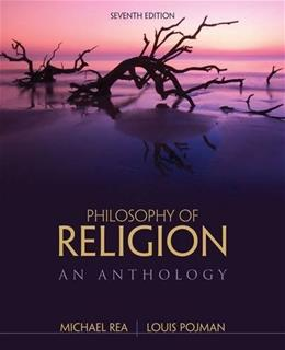 Philosophy of Religion: An Anthology, by Pojman, 7th Edition 9781285197326