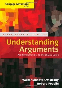 Understanding Arguments, by Sinnott-Armstr, 9th Concise Edition 9781285197395