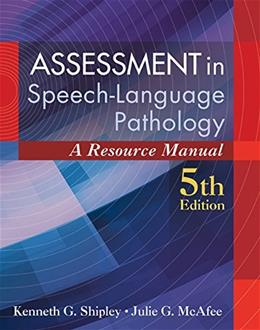 Assessment in Speech-Language Pathology: A Resource Manual (includes Premium Web Site 2-Semester Printed Access Card) 5 PKG 9781285198057