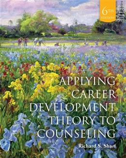 Applying Career Development Theory to Counseling, by Sharf, 6th Cengage Advantage Edition 9781285419091