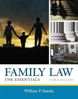 Family Law: The Essentials, by Statsky, 3rd Edition 9781285420592