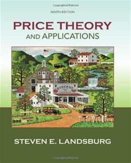 Price Theory and Applications (Upper Level Economics Titles) 9 9781285423524