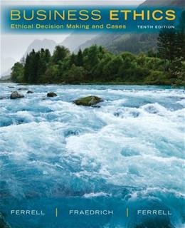 Business Ethics: Ethical Decision Making & Cases 10 9781285423715