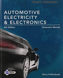 Todays Technician: Automotive Electricity and Electronics, by Hollembeak, 6th Edition, Classroom Manual 9781285425726