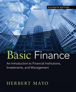 Basic Finance: An Introduction to Financial Institutions, Investments, and Management 11 9781285425795