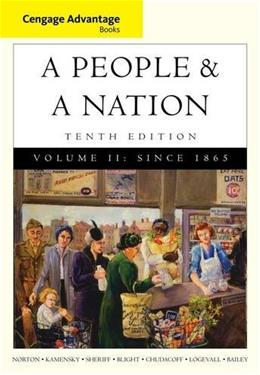 2: Cengage Advantage Books: A People and a Nation: A History of the United States, Volume II: Since 1865 10 9781285425894