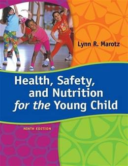 Health, Safety, and Nutrition for the Young Child, 9th Edition 9781285427331