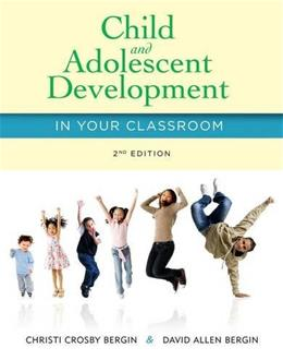 Child and Adolescent Development in Your Classroom 2 9781285427348