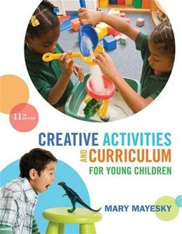 Creative Activities and Curriculum for Young Children (CREATIVE ACTIVITIES FOR YOUNG CHILDREN) 11 9781285428178