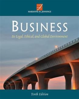 Business: Its Legal, Ethical, and Global Environment 10 9781285428260