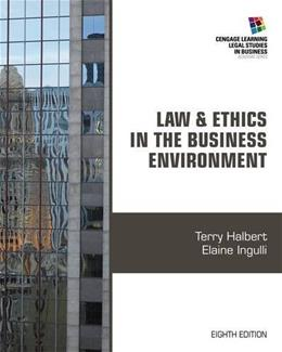 Law and Ethics in the Business Environment (Cengage Learning Legal Studies in Business) 8 9781285428567