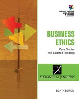 Business Ethics: Case Studies and Selected Readings (South-western Legal Studies in Business Academic Series) 8 9781285428710