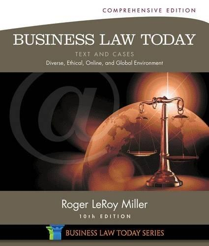 Business Law Today, Comprehensive: Text and Cases: Diverse, Ethical, Online, and Global Environment, by Miller, 10th Edition 9781285428932