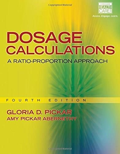 Dosage Calculations: A Ratio-Proportion Approach (includes Premium Web Site Printed Access Card) 4 PKG 9781285429458