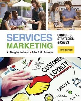 Services Marketing: Concepts, Strategies, and Cases, by Hoffman, 5th Edition 9781285429786