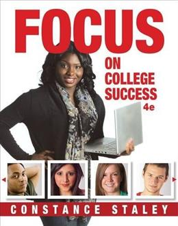 Focus on College Success, by Staley, 4th Edition 9781285430072