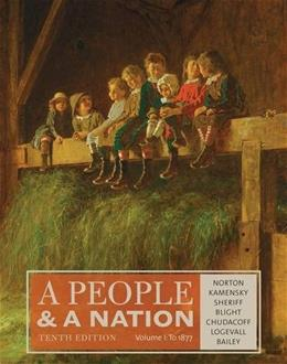People and a Nation, by Norton, 10th Edition, Volume 1: to 1877 9781285430829