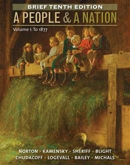 A People and a Nation, Volume I: To 1877, Brief Edition 10 9781285430850
