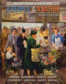 People and a Nation, by Norton, 10th Brief Edition, Volume 2: Since 1865, 9781285430867