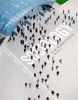 Sociology: The Essentials, by Andersen, 8th Edition 9781285431321