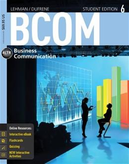 BCOM, by Lehman, 6th Edition 6 PKG 9781285431642