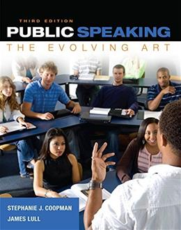 Public Speaking: The Evolving Art, by Coopman, 3rd Edition 9781285433103