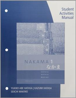 Nakama 1: Japanese Communication Culture Context, by Hatasa, 3rd Edition, Activities Manual 9781285433455