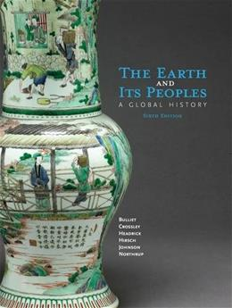 The Earth and Its Peoples: A Global History 6 9781285436791
