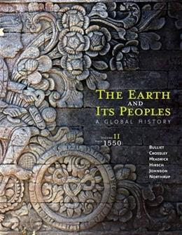 2: The Earth and Its Peoples: A Global History, Volume II: Since 1500 6 9781285436968