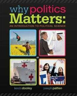 Why Politics Matters: An Introduction to Political Science (with CourseReader 0-30: Introduction to Political Science Printed Access Card) 2 PKG 9781285437644