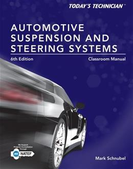 Todays Technician: Automotive Suspension and Steering, by Schnubel, 6th Edition, 2 BOOK SET 6 PKG 9781285438108