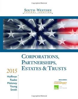 South-Western Federal Taxation 2015: Corporations, Partnerships, Estates and Trusts, by Hoffman, 38th Edition 38 w/CD 9781285438290