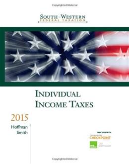 Individual Income Taxes 2015: Individual Income Taxes, by Hoffman, 38th Edition 38 PKG 9781285438849