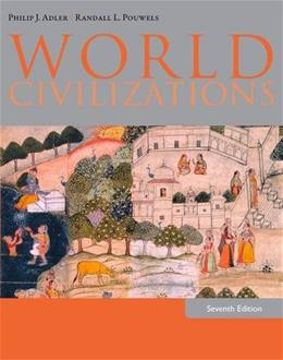 World Civilizations, by Adler, 7th Edition 9781285442570
