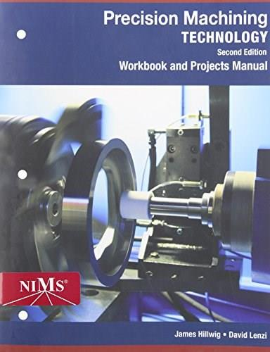 Precision Machining Technology, by Hoffman, Workbook 9781285444550