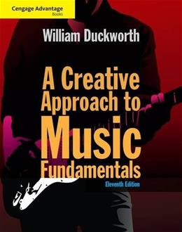 Creative Approach to Music Fundamentals, by Duckworth, 11th Cengage Advantage Edition 11 PKG 9781285446202