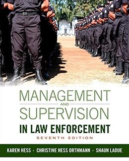 Management and Supervision in Law Enforcement 7 9781285447926