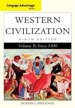 Cengage Advantage Books: Western Civilization, by Spielvogel, 9th Edition, Volume II: Since 1500 9781285448510