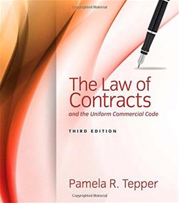 Law of Contracts and the Uniform Commercial Code, by Tepper, 3rd Edition 9781285448947