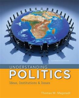 Understanding Politics: Ideas, Institutions, and Issues 11 9781285452357