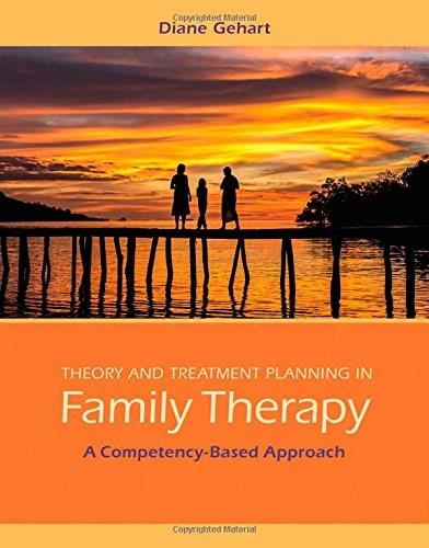 Theory and Treatment Planning in Family Therapy: A Competency Based Approach, by Gerhart 9781285456430