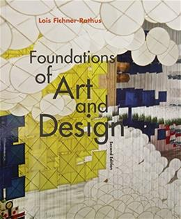 Foundations of Art and Design, by Fichier-Rathus, 2nd Edition 9781285456621