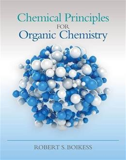 Chemical Principles for Organic Chemistry, by Boikess 9781285457697