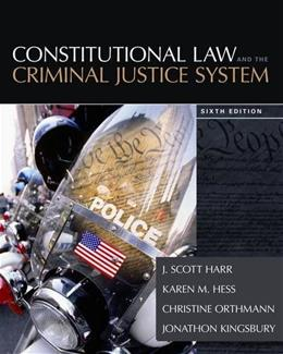 Constitutional Law and the Criminal Justice System 6 9781285457963