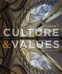 Culture and Values: A Survey of the Western Humanities, Volume 1 8 9781285458182