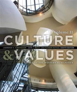 Culture and Values: A Survey of the Western Humanities, Volume 2 8 9781285458199