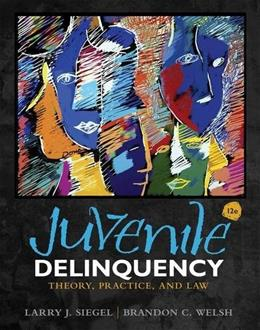 Juvenile Delinquency: Theory, Practice, and Law 12 9781285458403